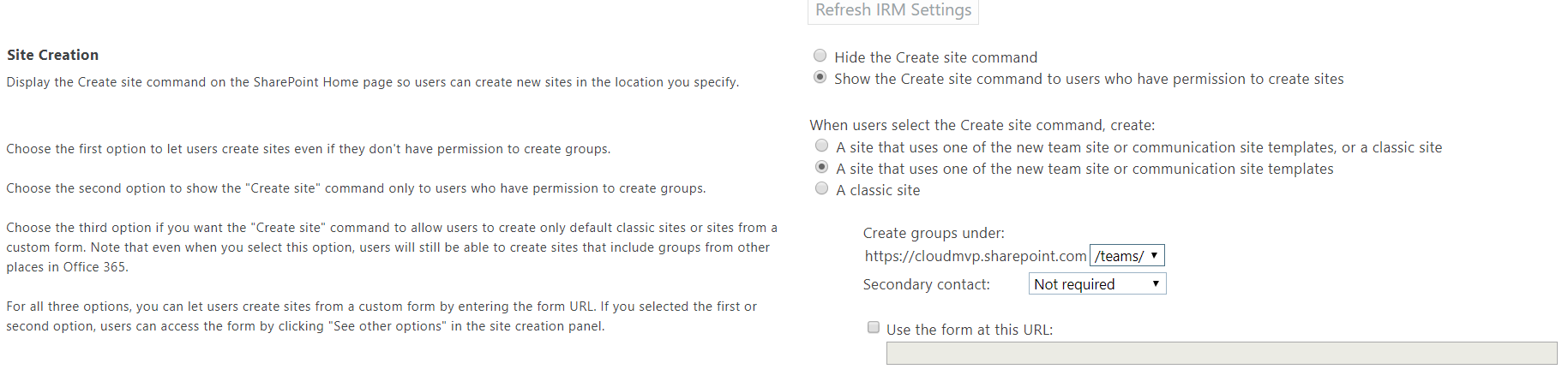 this would only work if you have your self service site creation setting is set to show the create site command to user who have permission